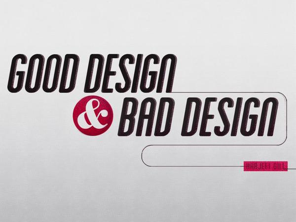 Good design, bad design